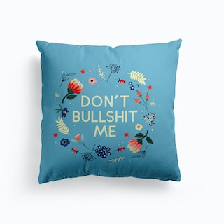 Dont Bullshit Me Cushion