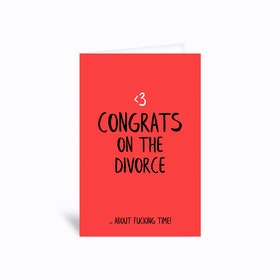 Congrats On The Divorce Greetings Card