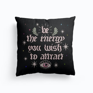Be The Energy You Wish To Attract Black Canvas Cushion
