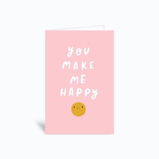 You Make Me Happy Greetings Card
