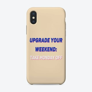 Upgrade Your Weekend Phone Case