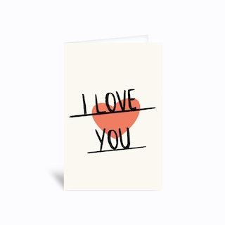I Love You Greetings Card