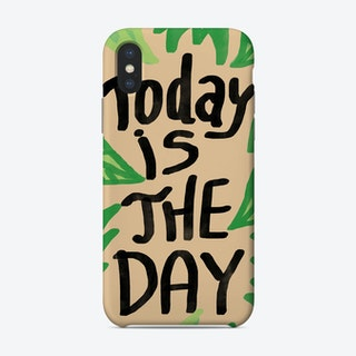 Today Is The Day Phone Case