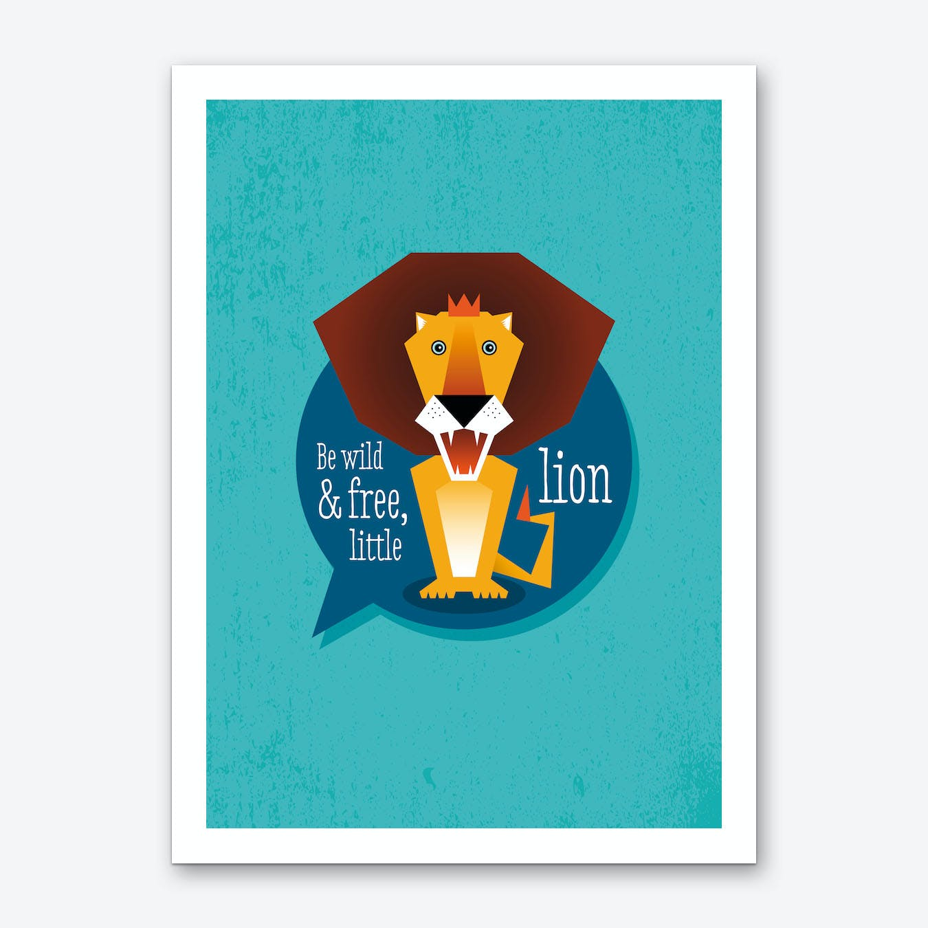 Be Wild Lion Art Print