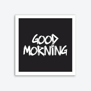 Good Morning Square (Black) Art Print