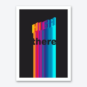 High There Art Print