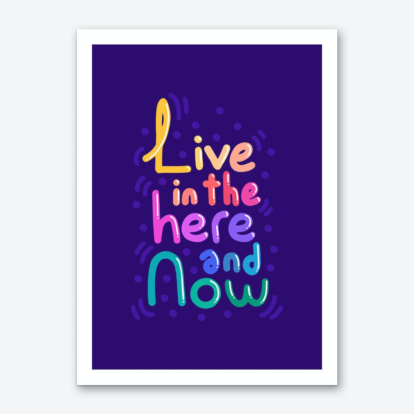Live In The Here and Now Art Print