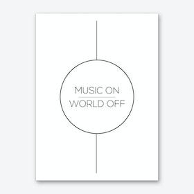 Music on World Off Art Print