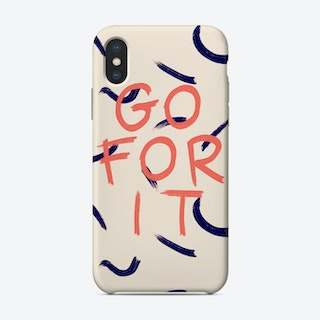 Go For It Phone Case