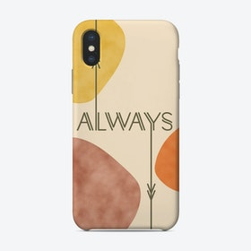 Always Phone Case