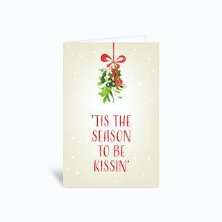 Tis The Season To Be Kissin Greetings Card