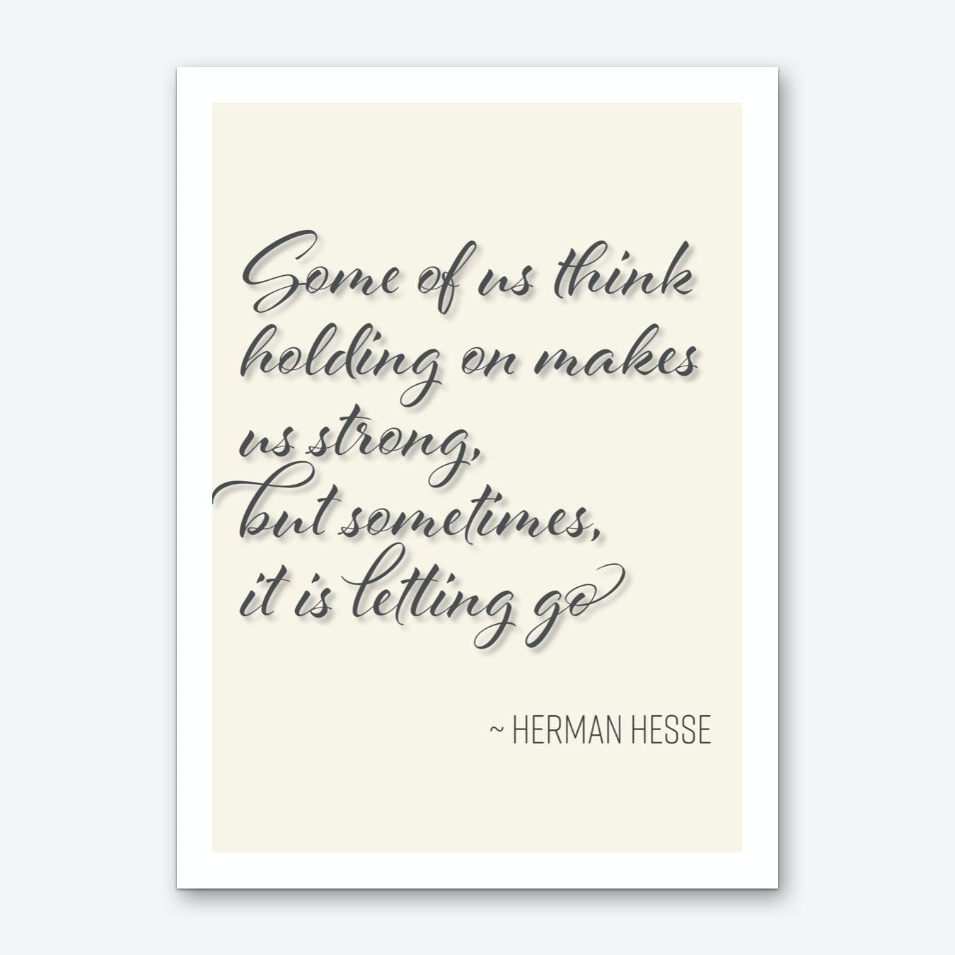 Herman Hesse quote on letting go Art Print