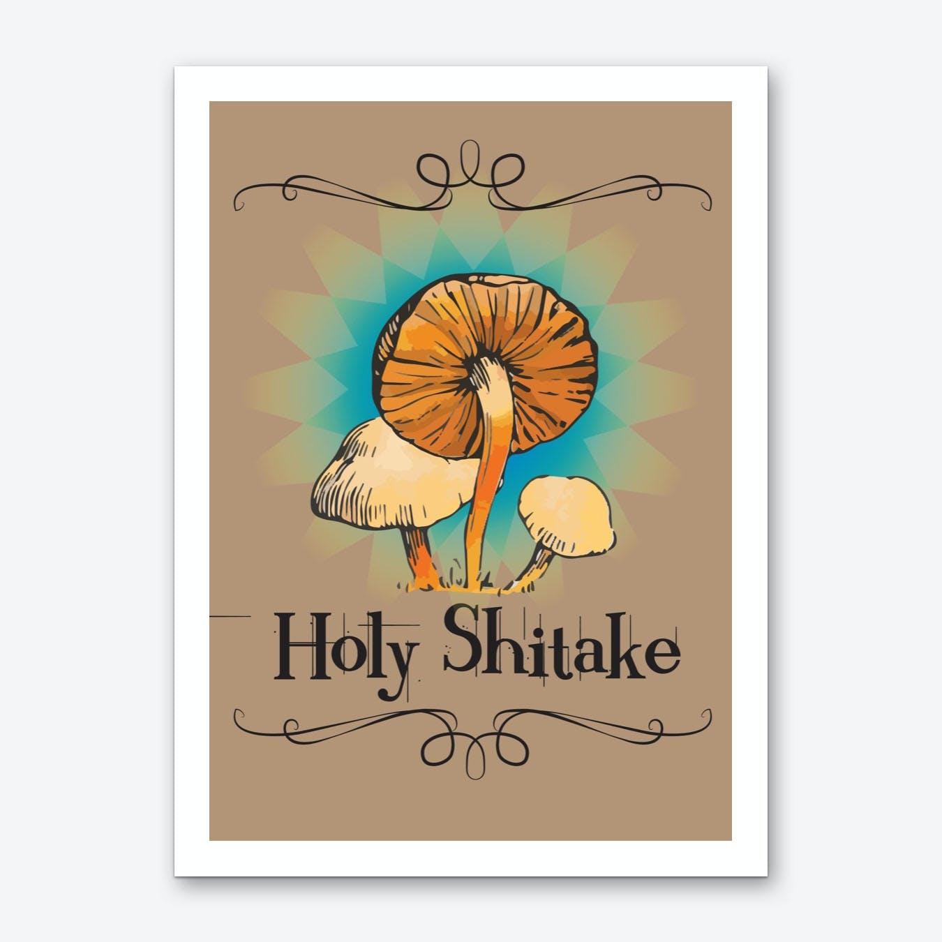 Holy Shitake Art Print
