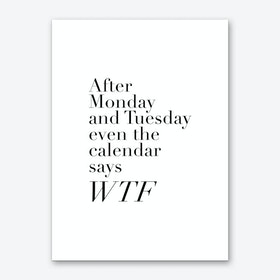 After Monday and Tuesday Art Print