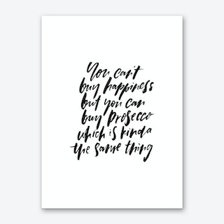 You Can't Buy Happiness Prosecco Art Print