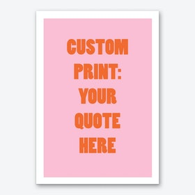 Pink Red Quote Personalised Art Print