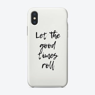 Goodtimesroll Phone Case