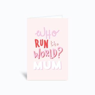 Who Run The World Mum Greetings Card