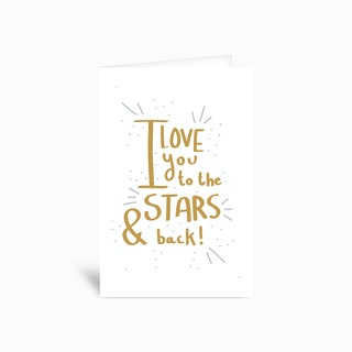 I Love You To The Stars Greetings Card