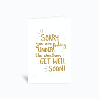 Sorry Youre Under The Weather Greetings Card