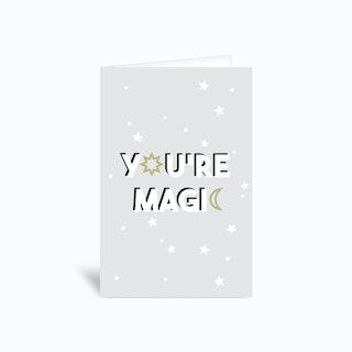 You Re Magic Greetings Card