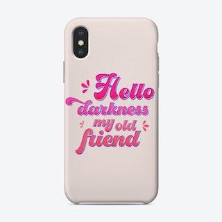 Hello Darkness My Old Friend Typography Phone Case