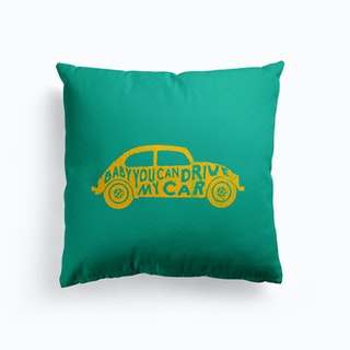 Baby You Can Drive My Car Cushion
