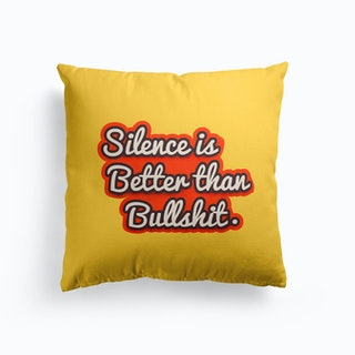 Silence Is Better Than Bullshit Cushion