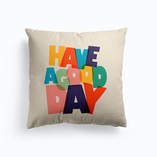 Have A Good Day Cushion