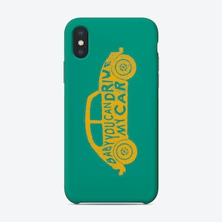 Baby You Can Drive My Car Phone Case