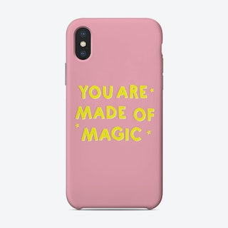 You Are Made Of Magic Phone Case