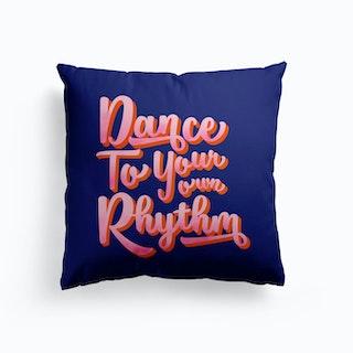 Dance To Your Rhythm Cushion