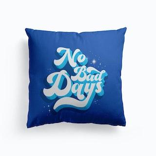 No Bad Days Cushion