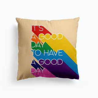 Its A Good Day Cushion