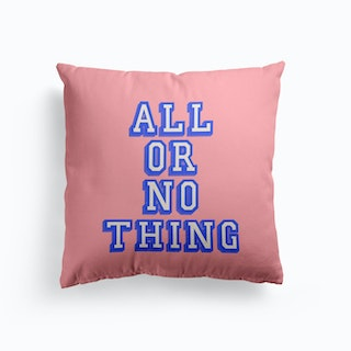 All Or Nothing Cushion