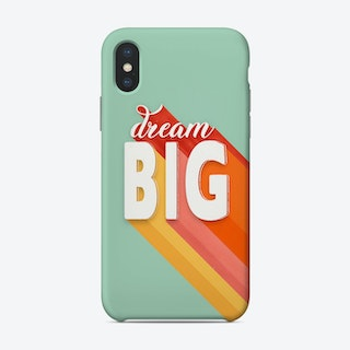 Dream Big Phone Case