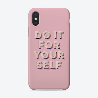 Do It For Yourself Phone Case