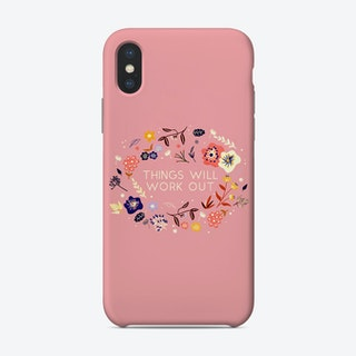 Things Will Work Out Phone Case