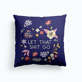 Let That Shit Go Cushion
