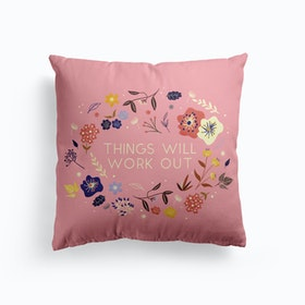 Things Wil Lwork Out Cushion
