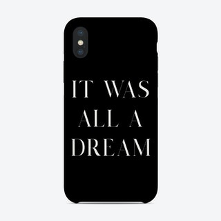 It Was All A Dream Phone Case