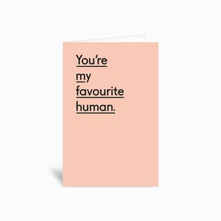 You Re My Favourite Human Greetings Card