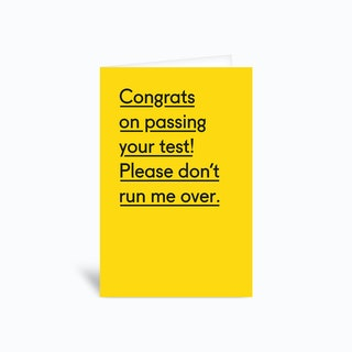 Congrats On Passing Your Test Please Dont Run Me Over Greetings Card