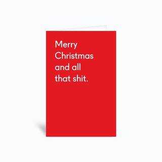 Merry Christmas And All That Shit Greetings Card