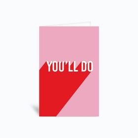 Youll Do Greetings Card