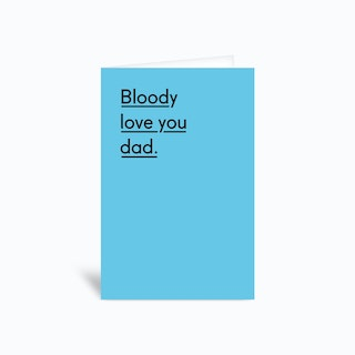 Bloody Love You Dad Greetings Card