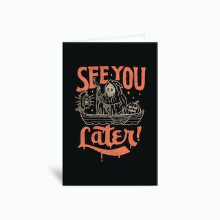 See You Later Greetings Card