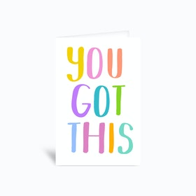 You Got This Greetings Card