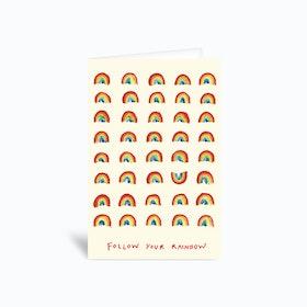Follow Your Rainbow  Greetings Card