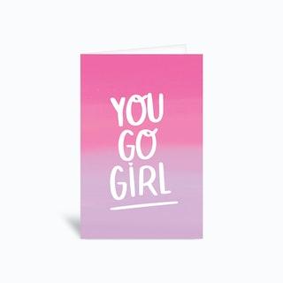 You Go Girl Greetings Card